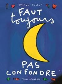 Hervé Tullet - Faut toujours pas confondre.
