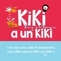 Kiki a un kiki | Malone, Vincent (1958-....). Auteur