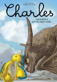 Alex Cousseau et Philippe-Henri Turin - Charles amoureux d'une princesse.