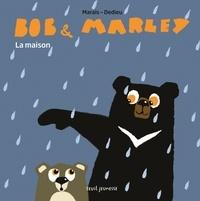 Frédéric Marais et Thierry Dedieu - Bob & Marley - La maison.