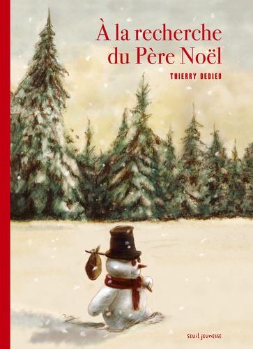 A la recherche du père Noël / Thierry Dedieu |