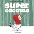 Antonin Louchard - Super cagoule.