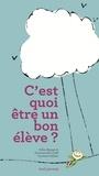 Gilles Rapaport et Emmanuelle Cueff - C'est quoi être un bon élève ?.