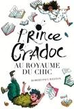 Robert Paul Weston - Prince Cradoc au royaume du chic.
