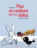 Paul Martin et Antonin Louchard - Pas de cadeau pour les bêtes.