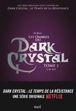 J-M Lee - Dark Crystal Tome 1 : Les ombres du Dark Crystal.
