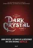 J-M Lee - Dark Crystal Tome 2 : Le chant du dark crystal.