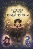 Temre Beltz - La pathétique histoire de Birdie Bloom.