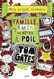 Liz Pichon - Tom Gates Tome 12 : Famille, amis et bêtes à poils - Mon projet scolaire.