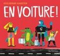 En voiture ! / Guilherme Karsten | Karsten, Guilherme. Auteur. Illustrateur