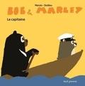 Frédéric Marais et Thierry Dedieu - Bob & Marley  : Le capitaine.