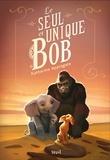 Katherine Applegate - Le seul et unique Bob.