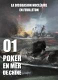 Stéphane Bugat et  Amaryan - La dissuasion nucléaire en feu  : Poker en mer de Chine - Saga de nouvelles politiques.