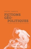 Fredric Jameson - Fictions géopolitiques - Cinéma, capitalisme, postmodernité.