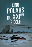 Anne Bourrel et Hervé Commère - Cinq polars du XXIe siècle.