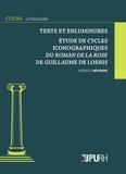 Isabelle Bétemps - Littérature et enluminure - Etude de cycles iconographiques du Roman de la Rose de Guillaume de Lorris.