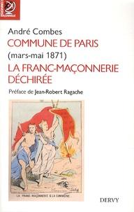 André Combe - Commune de Paris - La franc-maçonnerie déchirée, mars-mai 1871.