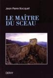 Jean-Pierre Bocquet - Le maître du sceau.