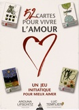 Arouna Lipschitz et Luc Templier - 52 cartes pour vivre l'amour - Un jeu initiatique pour mieux aimer.