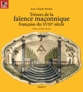 Jean-Claude Momal - Trésors de la faïence maçonnique du XVIIe siècle.