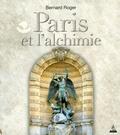 Bernard Roger - Paris et l'alchimie.