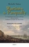 Michelle Nahon - Martinès de Pasqually - Un énigmatique franc-maçon théurge du XVIIIe siècle, fondateur de l'Ordre des Elus Coëns.
