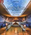 Ludovic Marcos et Ronan Loaëc - A la découverte des temples maçonniques de France.