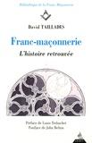 David Taillades - Franc-maçonnerie - L'histoire retrouvée.