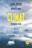 Jean Jouzel et Baptiste Denis - Climat - Parlons vrai.