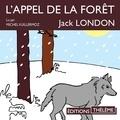 Jack London et Michel Vuillermoz - L'appel de la forêt.