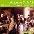 Alexandre Dumas et Mathurin Voltz - La route de Varennes.