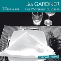 Lisa Gardner et Elodie Huber - Les morsures du passé.