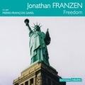 Jonathan Franzen et Pierre-François Garel - Freedom.