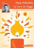 Meik Wiking - Le livre du Hygge - La recette du bonheur à la danoise. 1 CD audio MP3