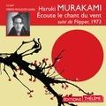 Haruki Murakami et Pierre-François Garel - Écoute le chant du vent. Suivi de Flipper, 1973.