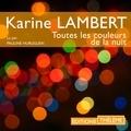Karine Lambert et Pauline Huruguen - Toutes les couleurs de la nuit.