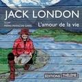 Jack London et Pierre-François Garel - L'amour de la vie.