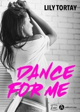 Lily Tortay - Dance For Me.