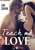 Erin Graham - Teach Me Love.