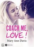 Mary Ann Davis - Coach me, love !.