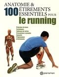 Guillermo Seijas et Myriam Ferron - Anatomie & 100 étirements essentiels pour le running.
