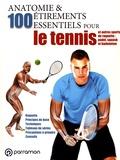 Guillermo Seijas - Anatomie & 100 étirements essentiels pour le tennis et autres sports de raquette : padel, squash et badminton.