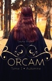 Laura Muller - Orcam Tome 1 : Automne.