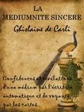 Ghislaine De Carli - La Médiumnité sincère.