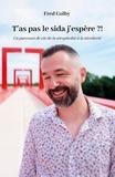 Fred Colby - T'as pas le sida j'espère ?! - Un parcours de vie de la sérophobie à la sérofierté.