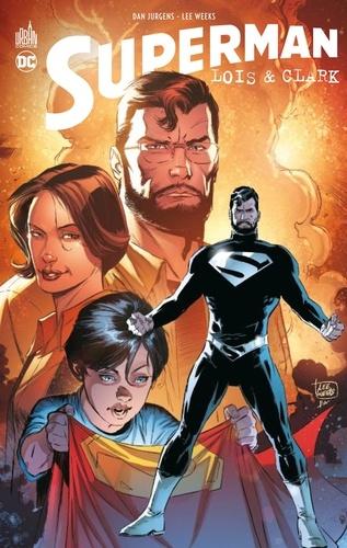 Superman : Lois & Clark / scénario Dan Jurgens | Jurgens, Dan (1959-....). Auteur