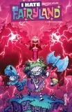 Skottie Young - I hate Fairyland Tome 4 : La pire contre-attaque.