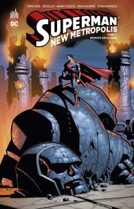 Jeph Loeb et Joe Casey - Superman New Metropolis Tome 3 : Mondes en guerre.