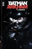 Bob Kane et Bill Finger - Batman Arkham  : Le Pingouin.