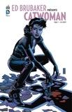 Ed Brubaker et Cameron Stewart - Ed Brubaker présente Catwoman - Tome 3 - Sans répit.